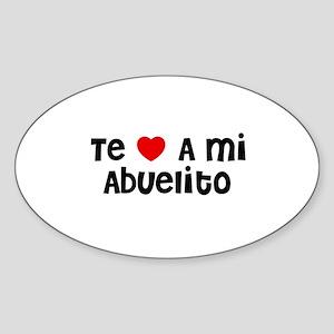 Te * A mi Abuelito Oval Sticker