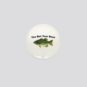You Bet Your Bass Mini Button
