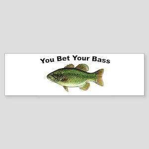 You Bet Your Bass Bumper Sticker
