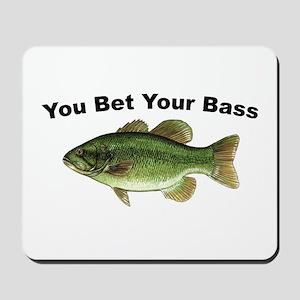 You Bet Your Bass Mousepad