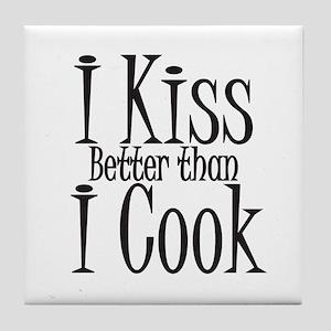 I Kiss Better than I Cook Tile Coaster