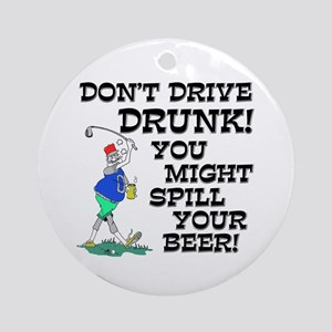 Drive Drunk Golf Ornament (Round)