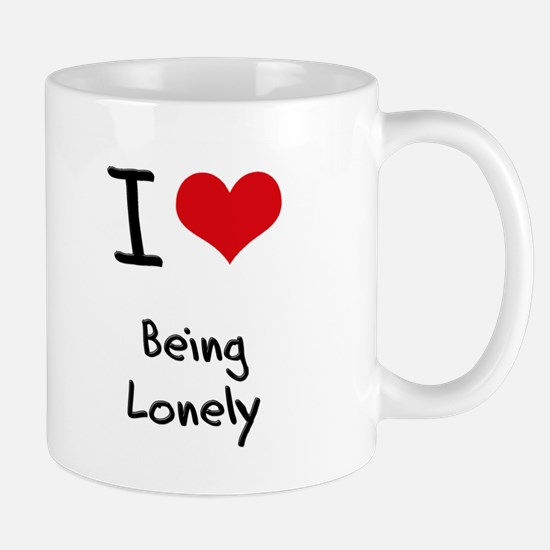 I Love Being Lonely Mug