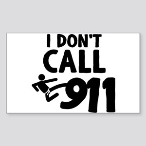 I Don't Call 911 Sticker