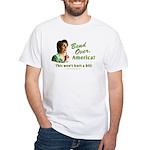 Bend Over (anti-Pelosi) White T-Shirt