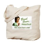 Bend Over (anti-Pelosi) Tote Bag