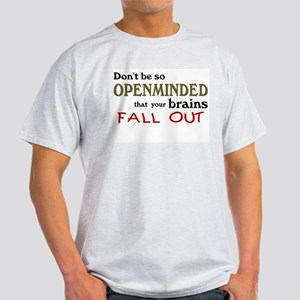 Openminded...or Brainless? Light T-Shirt