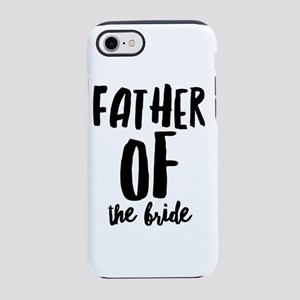 Wedding Party- Father of the B iPhone 7 Tough Case