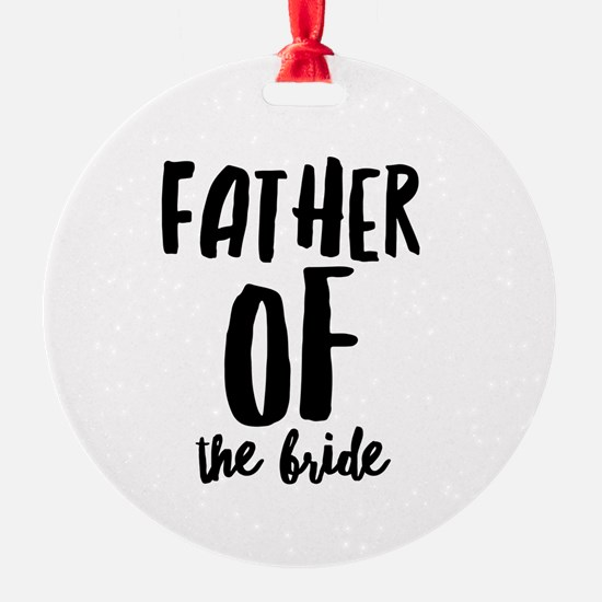 Wedding Party- Father of the Bride Ornament