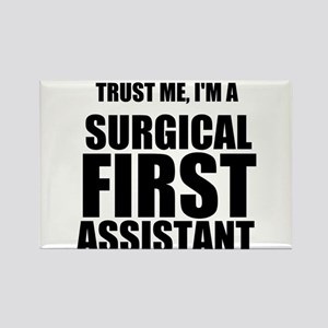 Trust Me, Im A Surgical First Assistant Rectangle