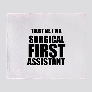 Trust Me, Im A Surgical First Assistant Throw Blan