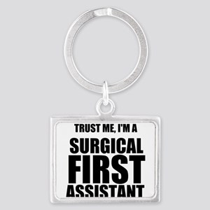Trust Me, Im A Surgical First Assistant Keychains