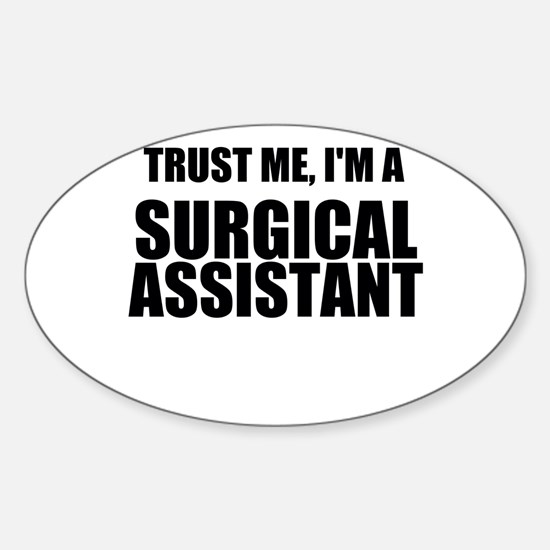 Trust Me, Im A Surgical Assistant Decal