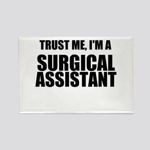 Trust Me, Im A Surgical Assistant Rectangle Magnet