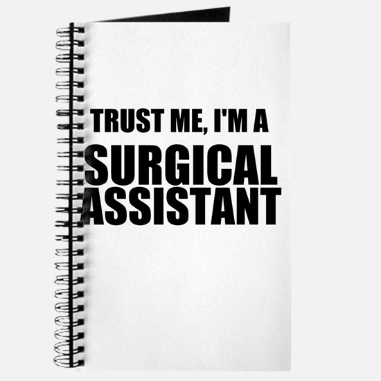 Trust Me, Im A Surgical Assistant Journal