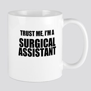 Trust Me, Im A Surgical Assistant Mug