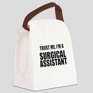 Trust Me, Im A Surgical Assistant Canvas Lunch Bag