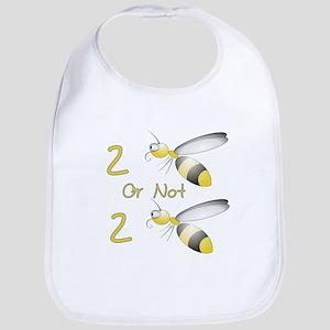 2 BEE or not 2 BEE Bib