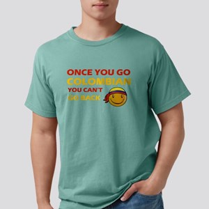 Once you go Colombian yo Mens Comfort Colors Shirt