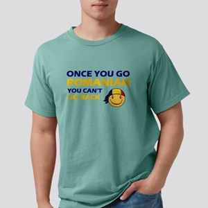 Once you go Romanian you Mens Comfort Colors Shirt