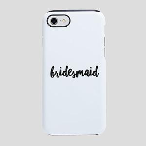 Wedding Party- Bridesmaid iPhone 7 Tough Case