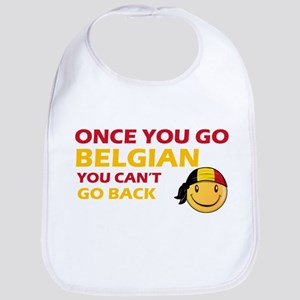 Once you go Belgian you cant go back Baby Bib