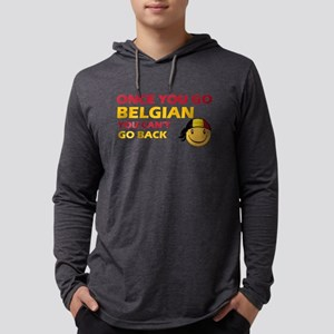Once you go Belgian you cant go Mens Hooded Shirt