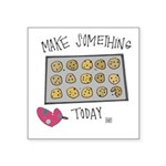 Make Something Today Sticker