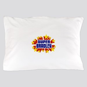 Bradley the Super Hero Pillow Case