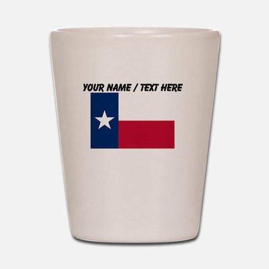 Custom Texas State Flag Shot Glass