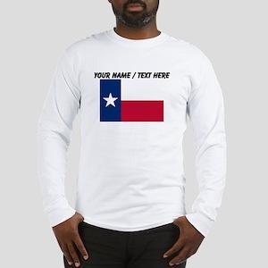Custom Texas State Flag Long Sleeve T-Shirt