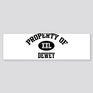 Property of Dewey Bumper Sticker