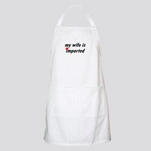 My Wife is Imported (Canada) BBQ Apron