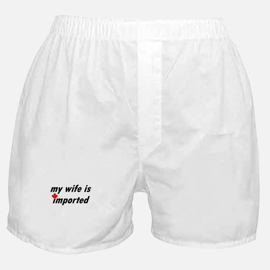 My Wife is Imported (Canada) Boxer Shorts