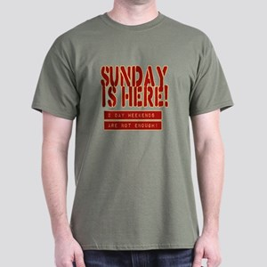 SUNDAY IS HERE! T-Shirt