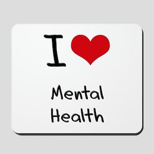 I Love Mental Health Mousepad