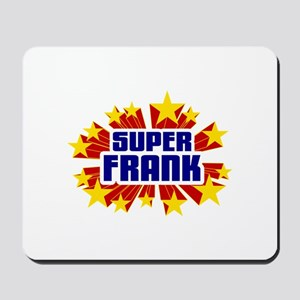 Frank the Super Hero Mousepad