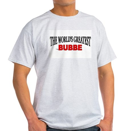 """""""The World's Greatest Bubbe"""" Ash Grey T-Shirt"""
