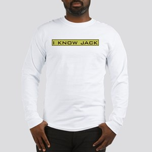 I Know Jack Long Sleeve T-Shirt