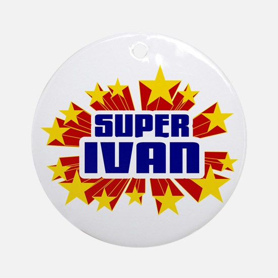 Ivan the Super Hero Ornament (Round)