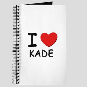 I love Kade Journal