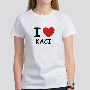 I love Kaci Women's T-Shirt