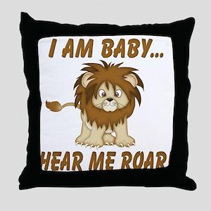 Funny Hear Me Roar Throw Pillow