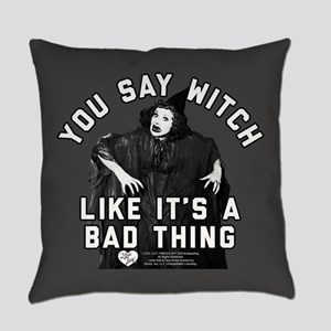 I Love Lucy You Say Witch Everyday Pillow