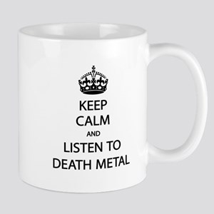 Keep Calm Listen to Death Metal Mug