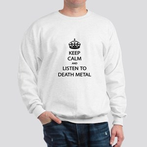 Keep Calm Listen to Death Metal Sweatshirt