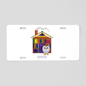 Dream Home - Library! Aluminum License Plate