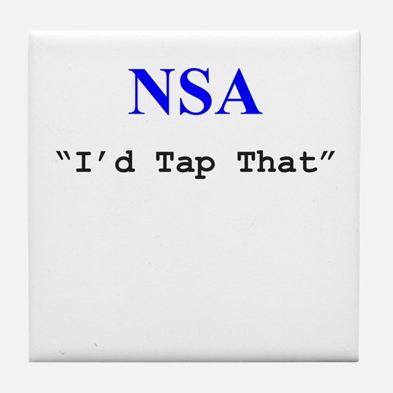 "NSA ""I'd Tap That"" Tile Coaster"
