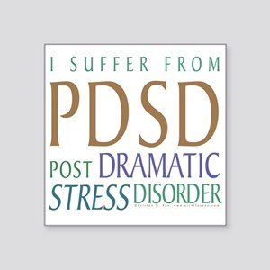 "Post Dramatic Stress Disorder Square Sticker 3"" x"