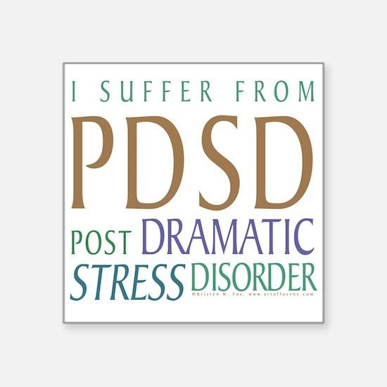 "Post Dramatic Stress Disorder Square Sticker 3"" x"